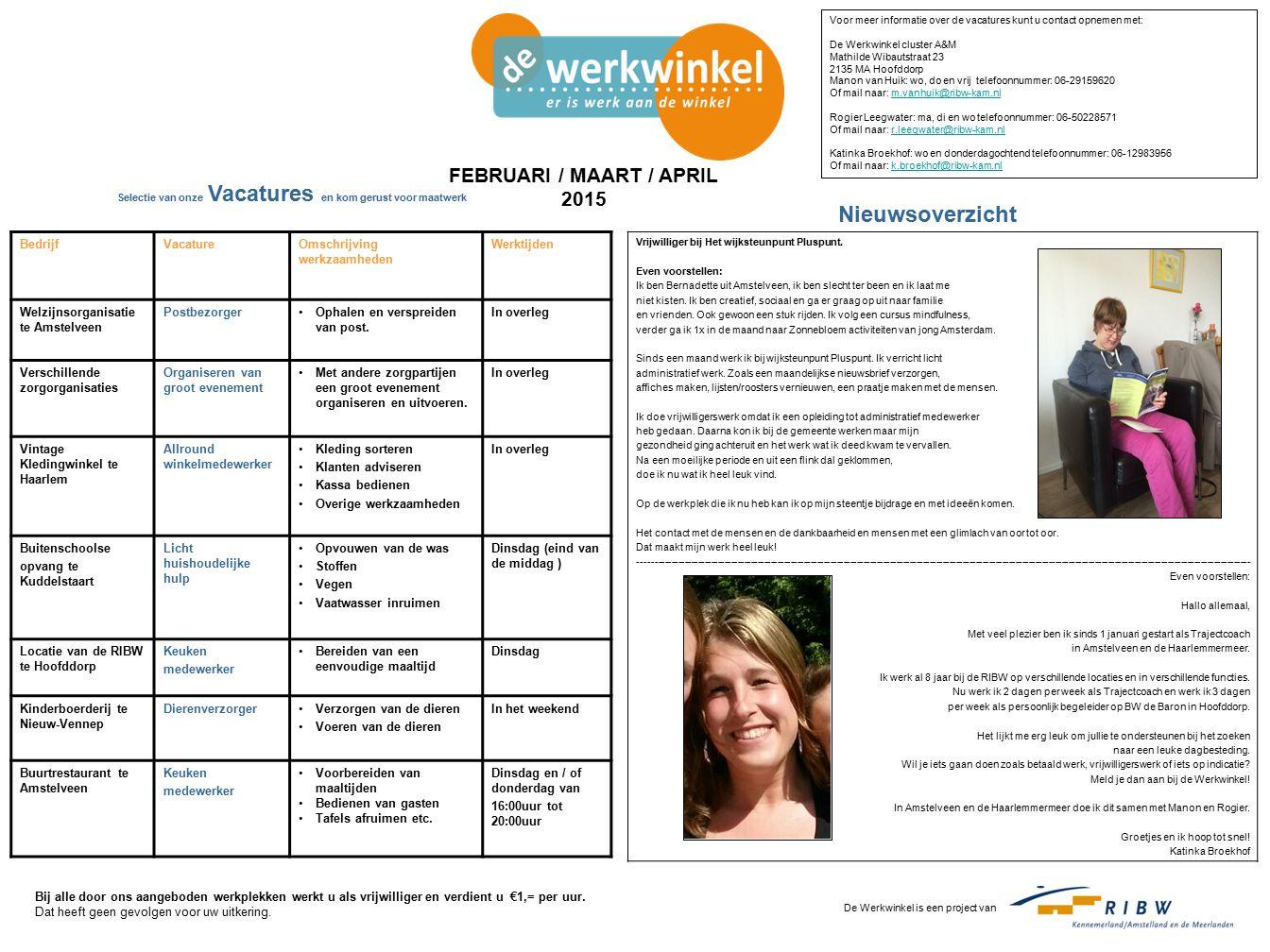 BedrijfVacatureOmschrijving werkzaamheden Werktijden Welzijnsorganisatie te Amstelveen PostbezorgerOphalen en verspreiden van post.