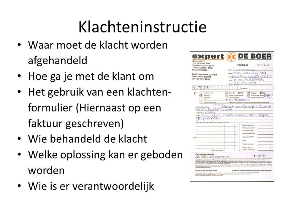 Klachteninstructie Waar moet de klacht worden afgehandeld Hoe ga je met de klant om Het gebruik van een klachten- formulier (Hiernaast op een faktuur