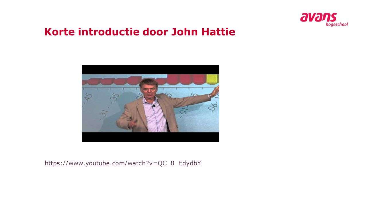 Korte introductie door John Hattie https://www.youtube.com/watch?v=QC_8_EdydbY