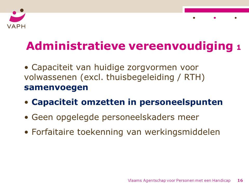 Administratieve vereenvoudiging 1 Capaciteit van huidige zorgvormen voor volwassenen (excl.