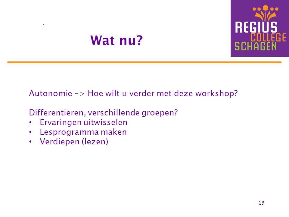 15 Autonomie -> Hoe wilt u verder met deze workshop.