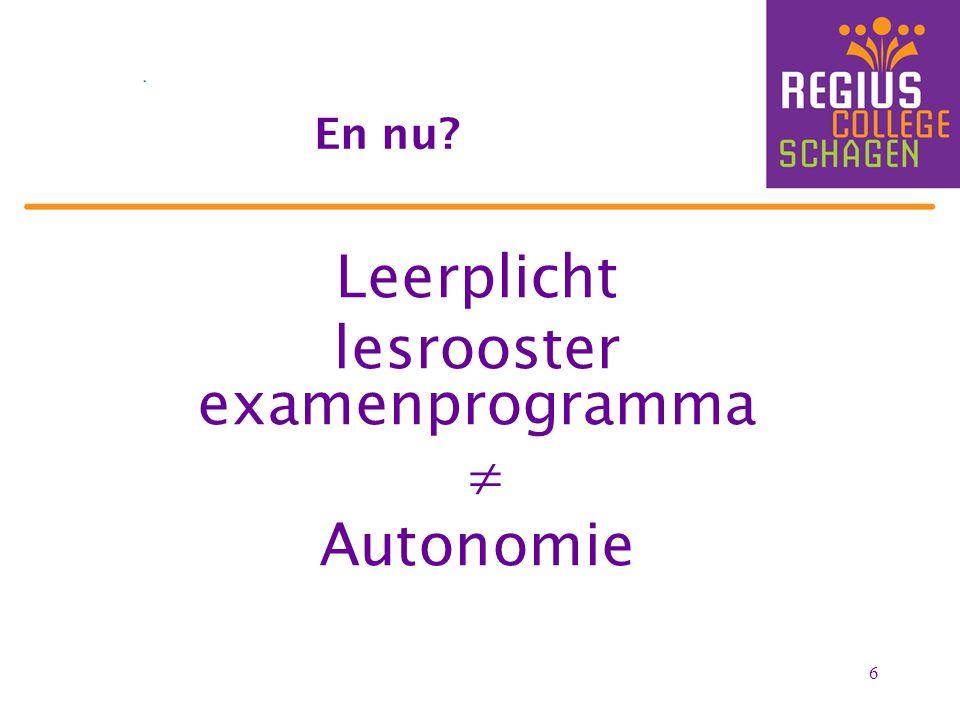 6 Leerplicht lesrooster examenprogramma  Autonomie En nu?