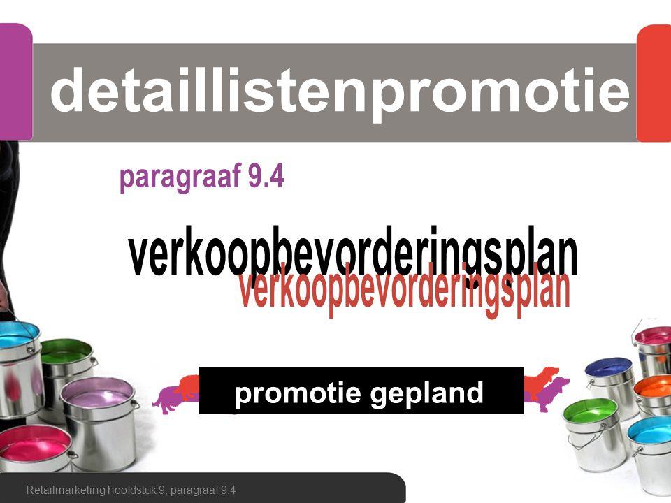 detaillistenpromotie Retailmarketing hoofdstuk 9, paragraaf 9.4 promotie gepland