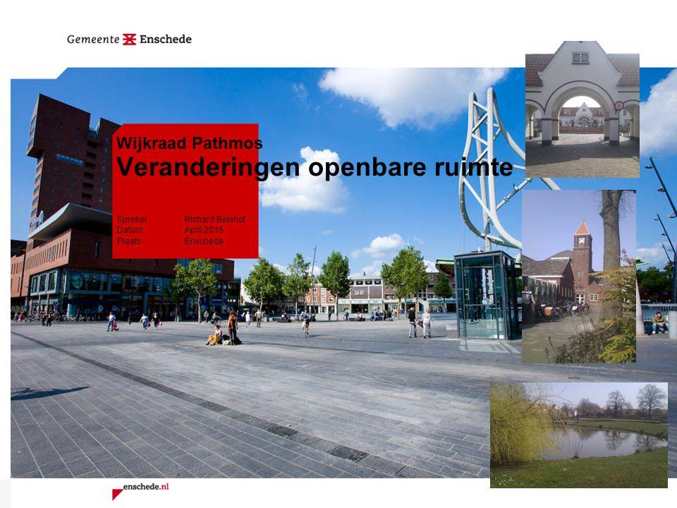 Doel presentatie Doel: Samen bespreken van de concrete veranderingen in de openbare ruimte; Wijkraad Pathmos - Veranderingen openbare ruimte Datum: April 2015