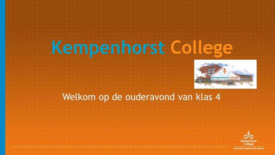 Kempenhorst College Welkom op de ouderavond van klas 4