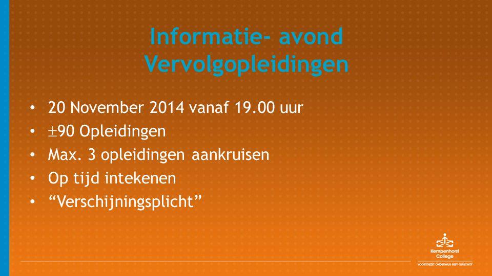 """20 November 2014 vanaf 19.00 uur  90 Opleidingen Max. 3 opleidingen aankruisen Op tijd intekenen """"Verschijningsplicht"""""""