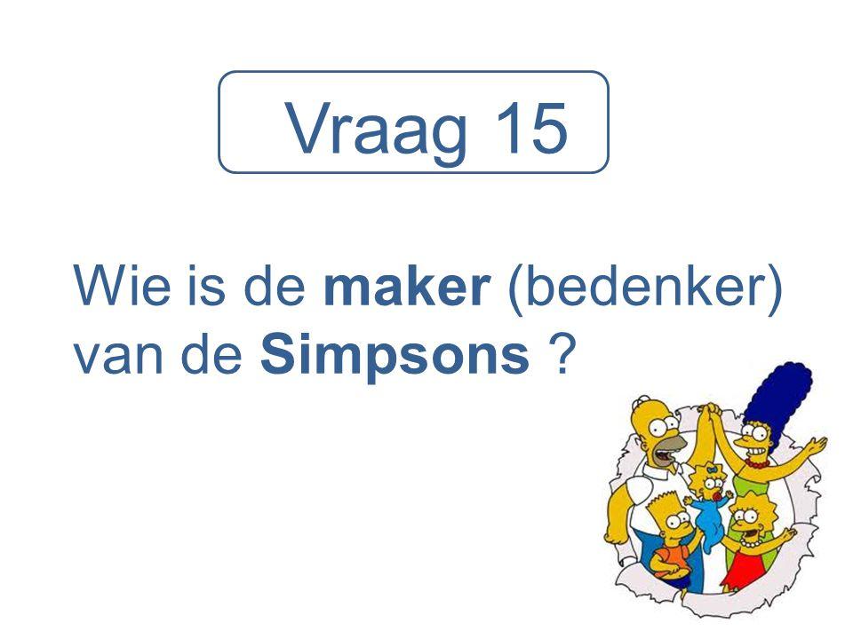 Vraag 15 Wie is de maker (bedenker) van de Simpsons ?