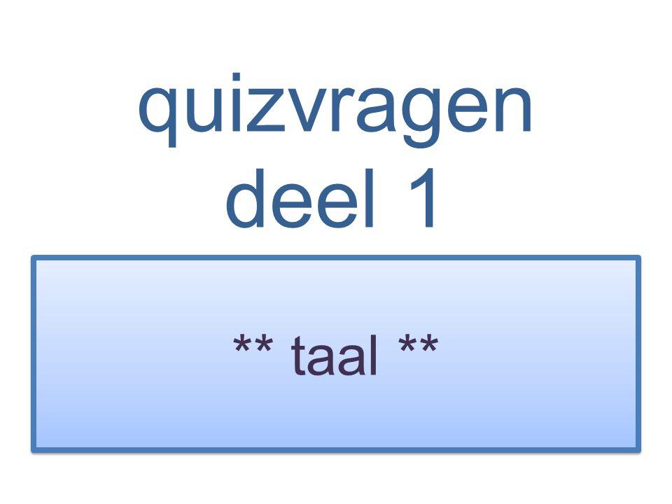 quizvragen deel 1 ** taal **