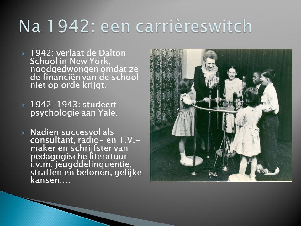  1942: verlaat de Dalton School in New York, noodgedwongen omdat ze de financiën van de school niet op orde krijgt.  1942-1943: studeert psychologie