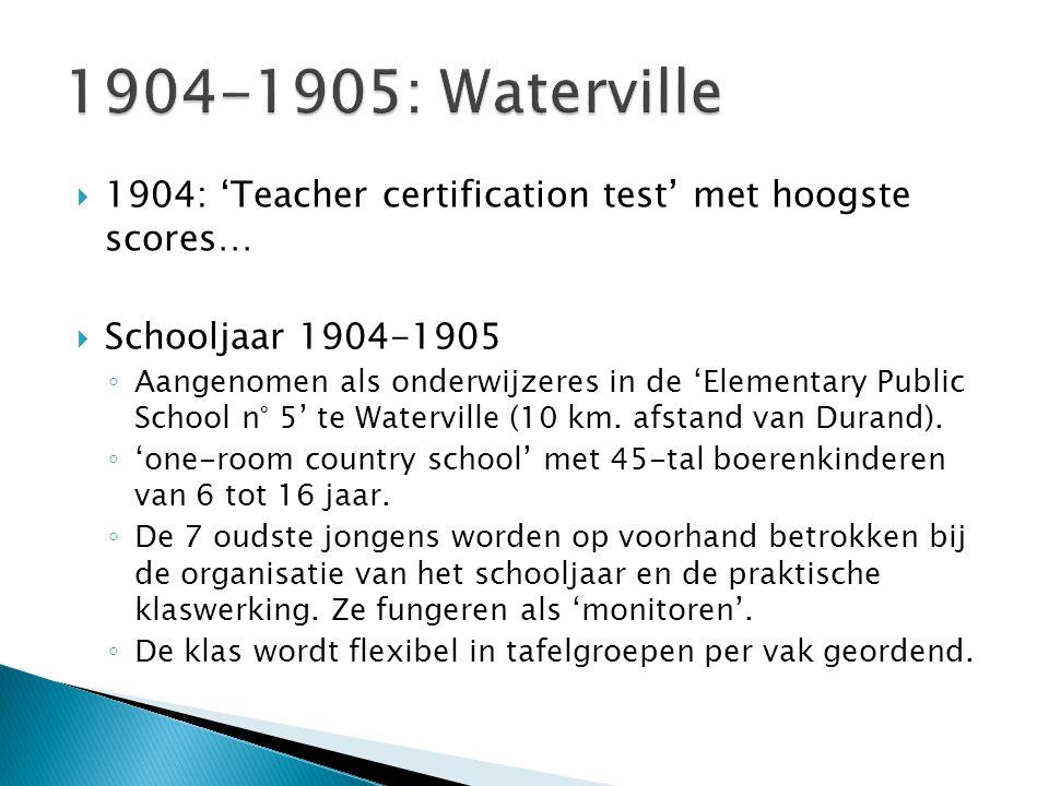  1904: 'Teacher certification test' met hoogste scores…  Schooljaar 1904-1905 ◦ Aangenomen als onderwijzeres in de 'Elementary Public School n° 5' t