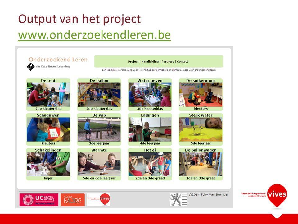 Output van het project www.onderzoekendleren.be www.onderzoekendleren.be