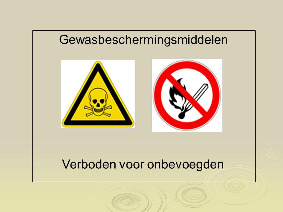 Gewasbeschermingsmiddelen Verboden voor onbevoegden