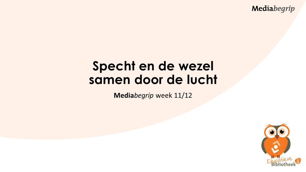Specht en de wezel samen door de lucht Mediabegrip week 11/12