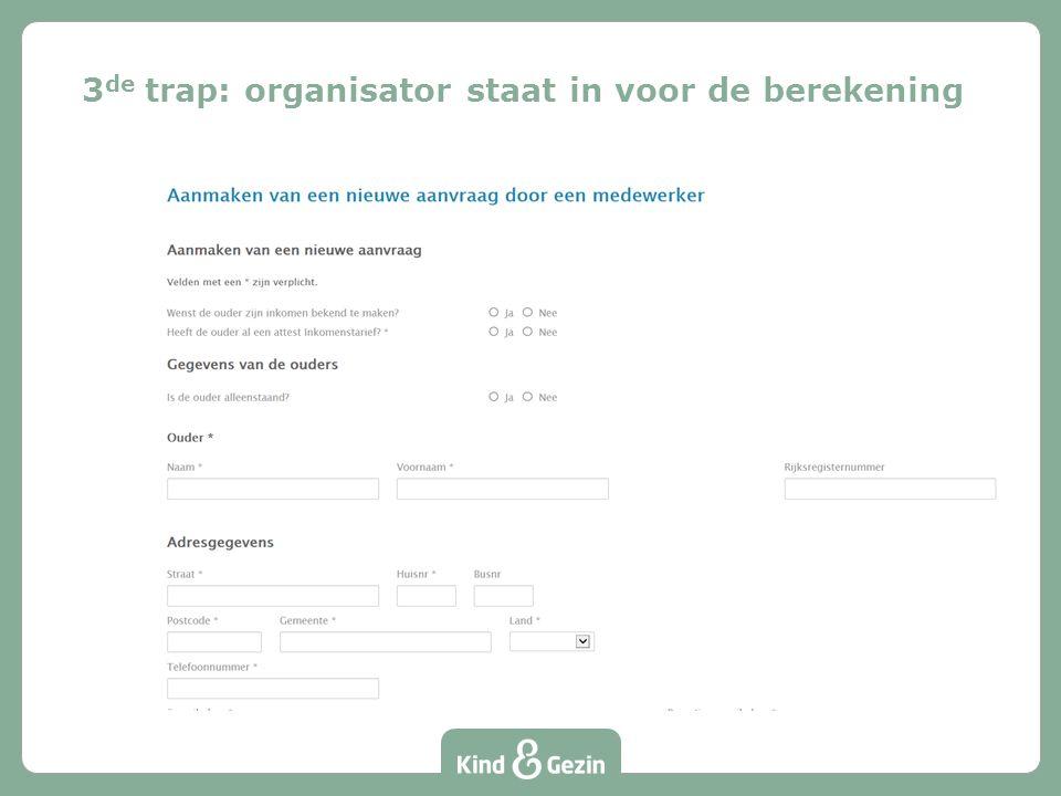 3 de trap: organisator staat in voor de berekening