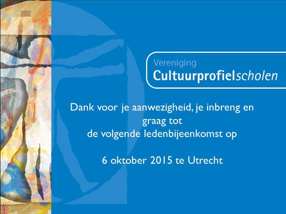 Dank voor je aanwezigheid, je inbreng en graag tot de volgende ledenbijeenkomst op 6 oktober 2015 te Utrecht