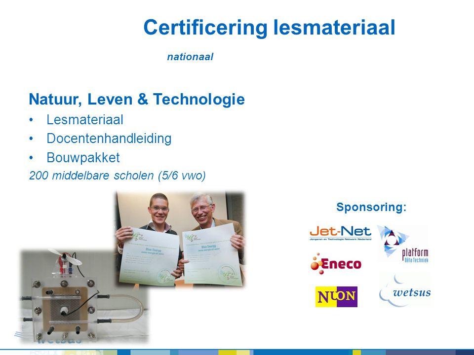 Sponsoring: Certificering lesmateriaal nationaal Natuur, Leven & Technologie Lesmateriaal Docentenhandleiding Bouwpakket 200 middelbare scholen (5/6 v