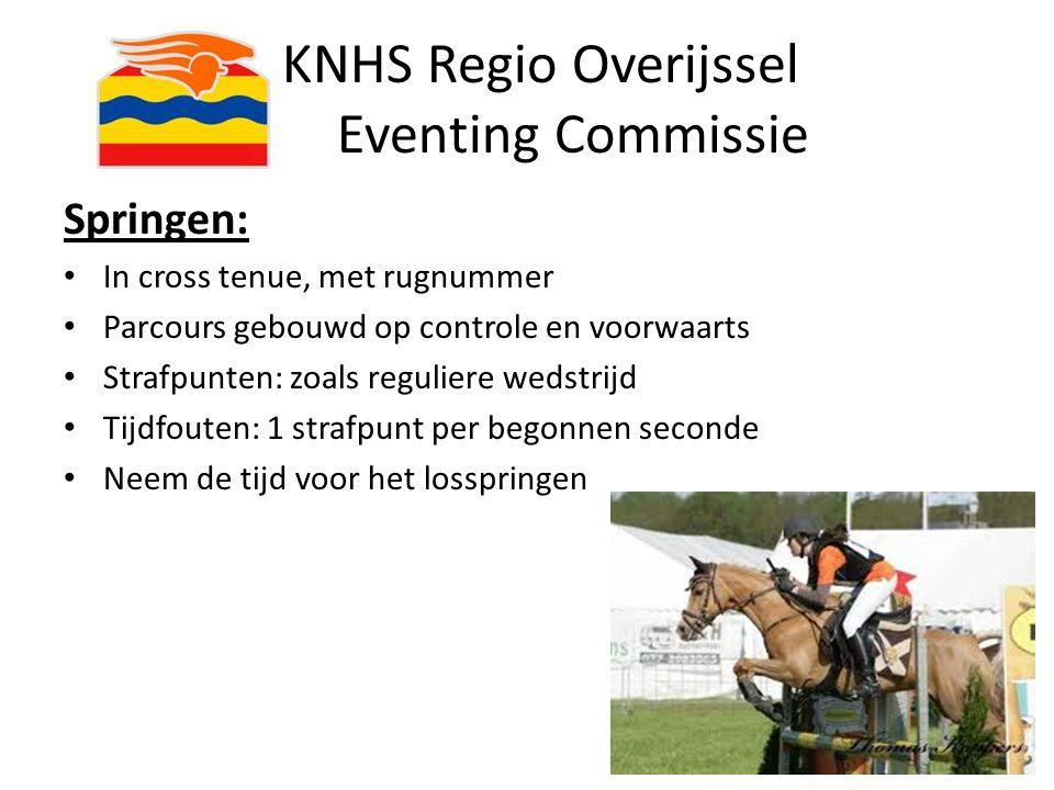 KNHS Regio Overijssel Eventing Commissie Springen: In cross tenue, met rugnummer Parcours gebouwd op controle en voorwaarts Strafpunten: zoals regulie