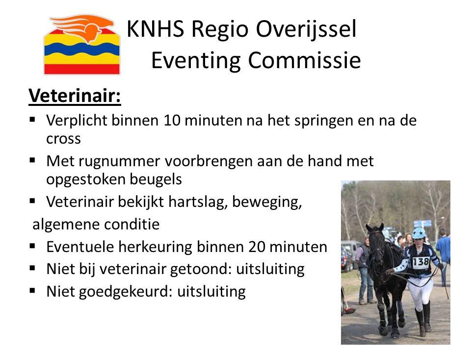 KNHS Regio Overijssel Eventing Commissie Veterinair:  Verplicht binnen 10 minuten na het springen en na de cross  Met rugnummer voorbrengen aan de h