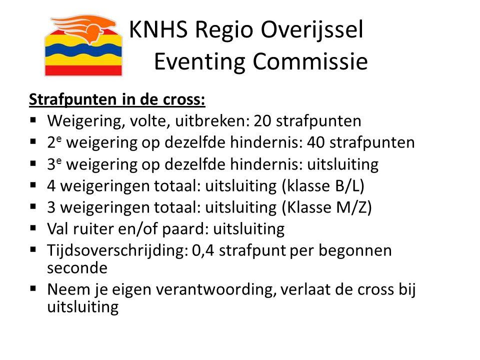 KNHS Regio Overijssel Eventing Commissie Strafpunten in de cross:  Weigering, volte, uitbreken: 20 strafpunten  2 e weigering op dezelfde hindernis:
