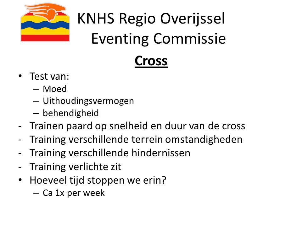 KNHS Regio Overijssel Eventing Commissie Cross Test van: – Moed – Uithoudingsvermogen – behendigheid -Trainen paard op snelheid en duur van de cross -
