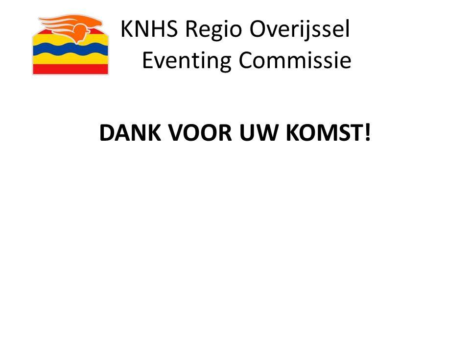KNHS Regio Overijssel Eventing Commissie DANK VOOR UW KOMST!