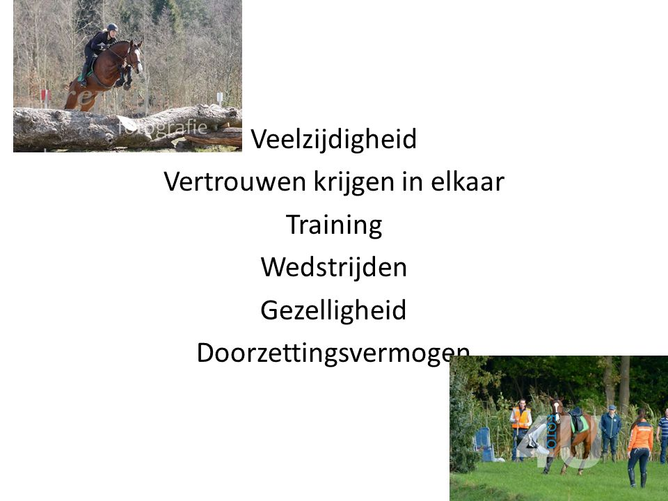 KNHS Regio Overijssel Eventing Commissie EVENTING TRAINING Lenigheid Kracht Coordinatie Uithoudingsvermogen Snelheid Met als doel: In staat zijn om gevraagde inspanning te doen Voorkomen van blessures Mentaal fit houden van je paard