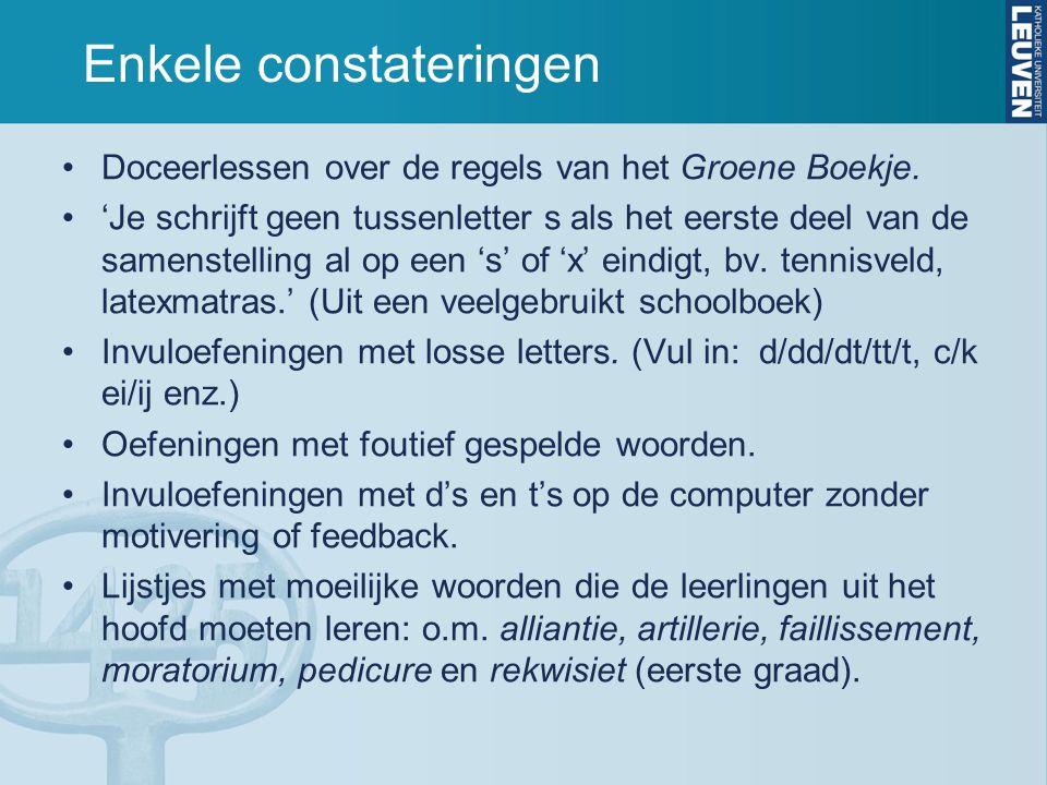 Letters en punten (2010): observaties Er is geen doorgaande spellingleerlijn vanaf lager onderwijs tot en met eind secundair onderwijs.