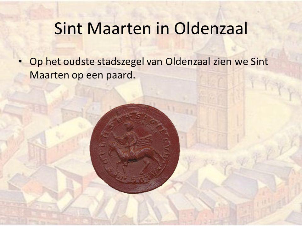 Sint Maarten in Oldenzaal Op het oudste stadszegel van Oldenzaal zien we Sint Maarten op een paard.