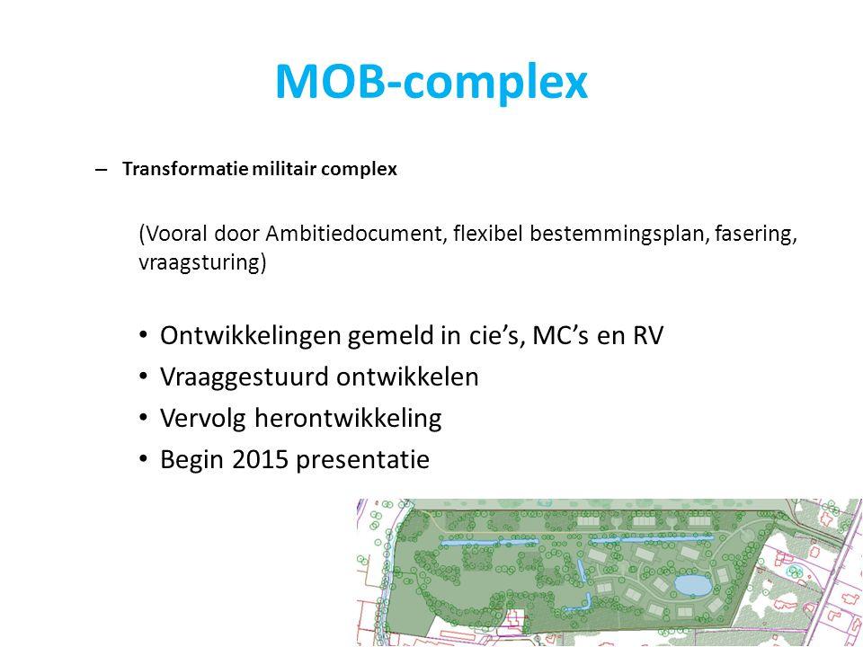 MOB-complex – Transformatie militair complex (Vooral door Ambitiedocument, flexibel bestemmingsplan, fasering, vraagsturing) Ontwikkelingen gemeld in
