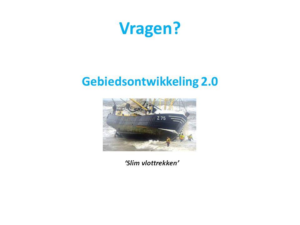 Vragen? Gebiedsontwikkeling 2.0 'Slim vlottrekken'