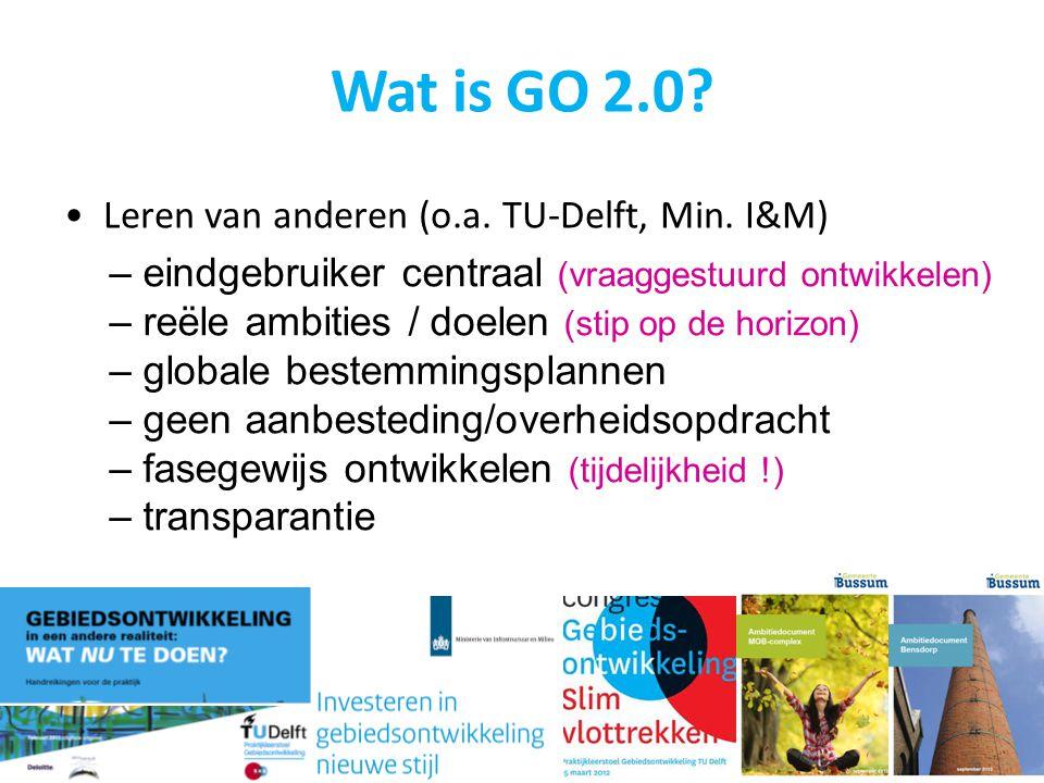 – eindgebruiker centraal (vraaggestuurd ontwikkelen) – reële ambities / doelen (stip op de horizon) – globale bestemmingsplannen – geen aanbesteding/o