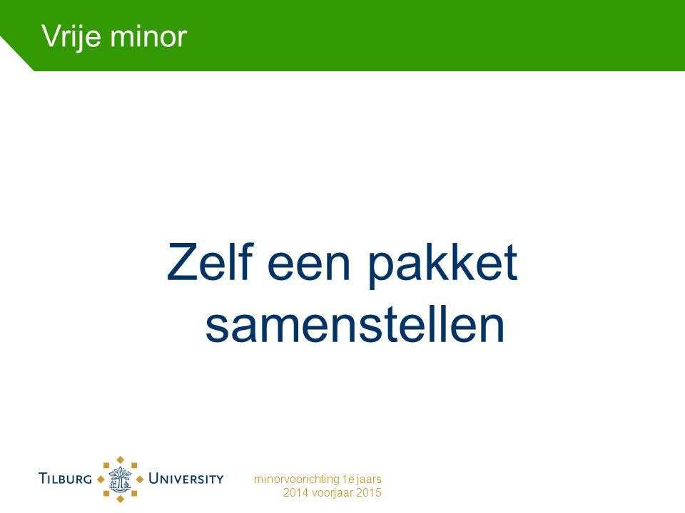 Vrije minor Zelf een pakket samenstellen minorvoorichting 1e jaars 2014 voorjaar 2015