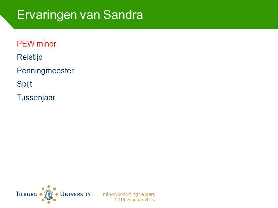 Ervaringen van Sandra PEW minor Reistijd Penningmeester Spijt Tussenjaar minorvoorichting 1e jaars 2014 voorjaar 2015