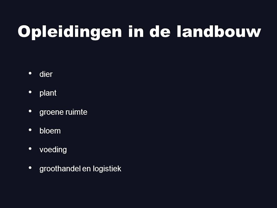 Opleidingen in de landbouw dier plant groene ruimte bloem voeding groothandel en logistiek dier plant groene ruimte bloem voeding groothandel en logistiek
