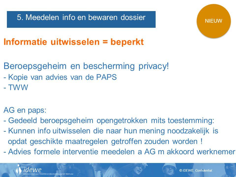 © IDEWE.Confidential. Informatie uitwisselen = beperkt Beroepsgeheim en bescherming privacy.