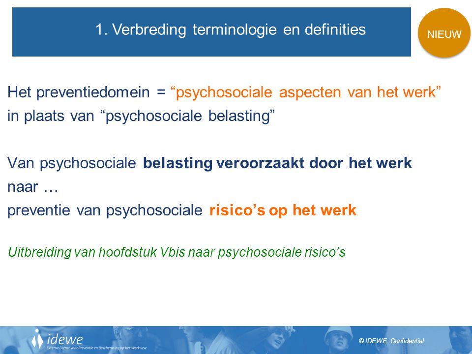 """© IDEWE. Confidential. Het preventiedomein = """"psychosociale aspecten van het werk"""" in plaats van """"psychosociale belasting"""" Van psychosociale belasting"""
