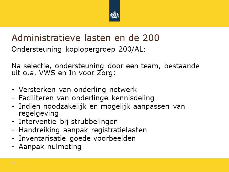 Administratieve lasten en de 200 Ondersteuning koplopergroep 200/AL: Na selectie, ondersteuning door een team, bestaande uit o.a.