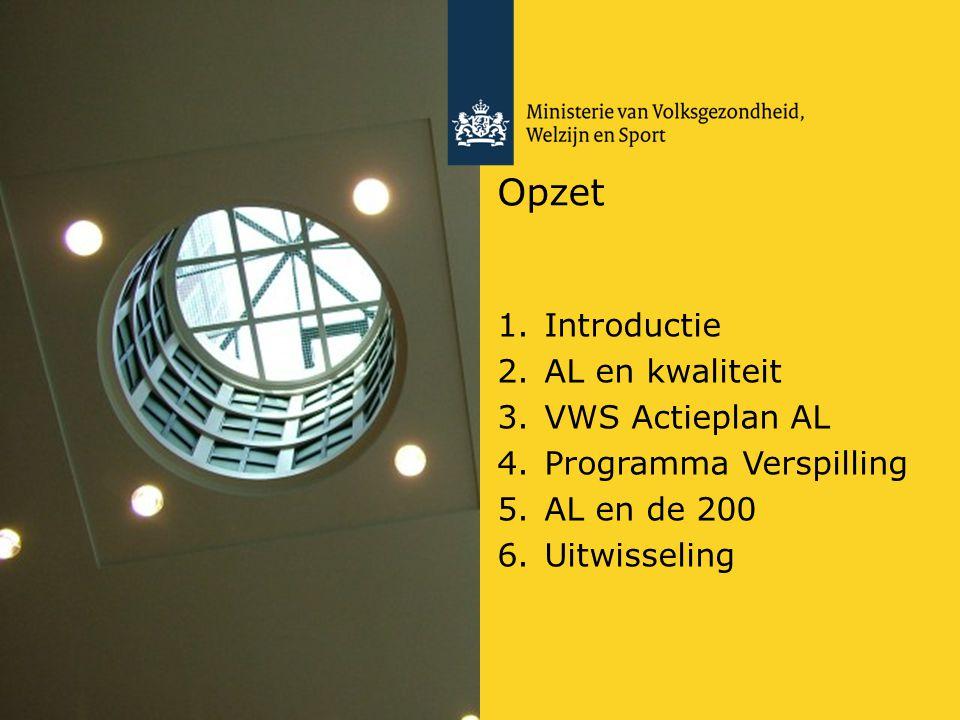 Opzet 1. Introductie 2. AL en kwaliteit 3. VWS Actieplan AL 4.