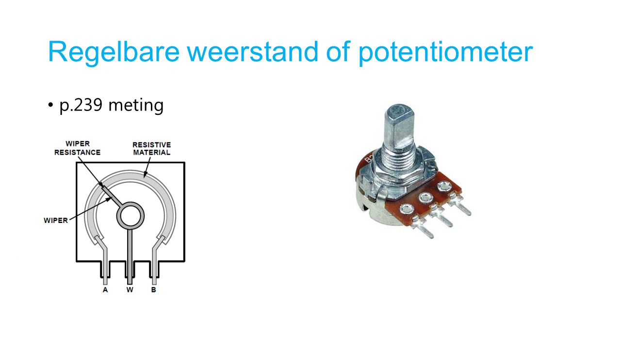 Regelbare weerstand of potentiometer p.239 meting