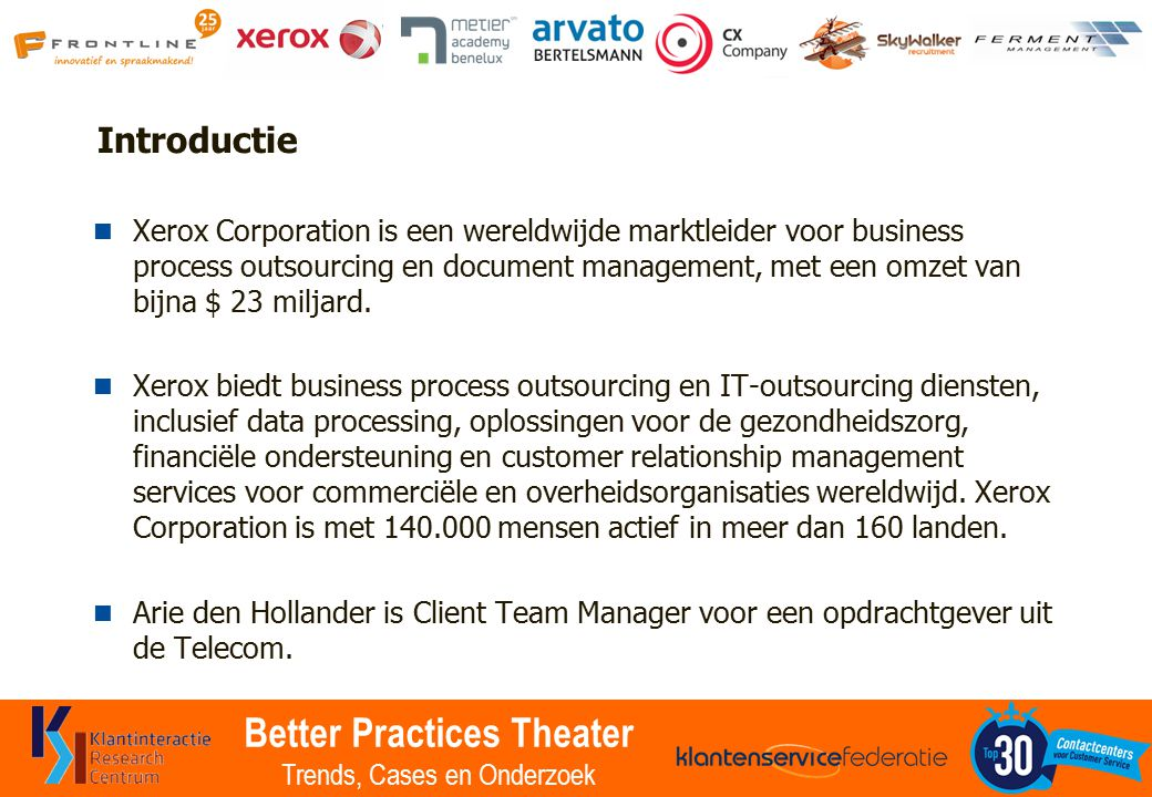 Better Practices Theater Trends, Cases en Onderzoek Big Data: Everybody is talking about it, but it isn't happening that much Bron: Gartner.com 2014 hype cycle