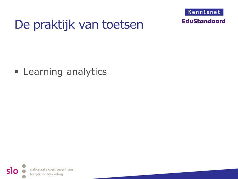 De praktijk van toetsen  Learning analytics