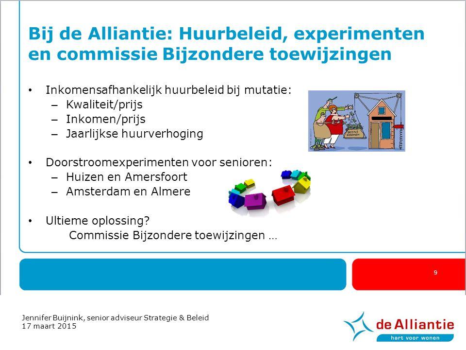 Bij de Alliantie: Huurbeleid, experimenten en commissie Bijzondere toewijzingen Inkomensafhankelijk huurbeleid bij mutatie: – Kwaliteit/prijs – Inkome