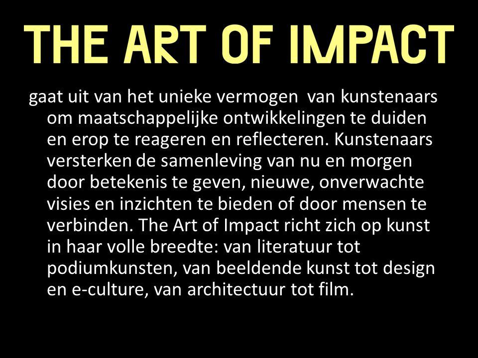 gaat uit van het unieke vermogen van kunstenaars om maatschappelijke ontwikkelingen te duiden en erop te reageren en reflecteren. Kunstenaars versterk