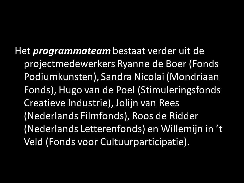 Het programmateam bestaat verder uit de projectmedewerkers Ryanne de Boer (Fonds Podiumkunsten), Sandra Nicolai (Mondriaan Fonds), Hugo van de Poel (S