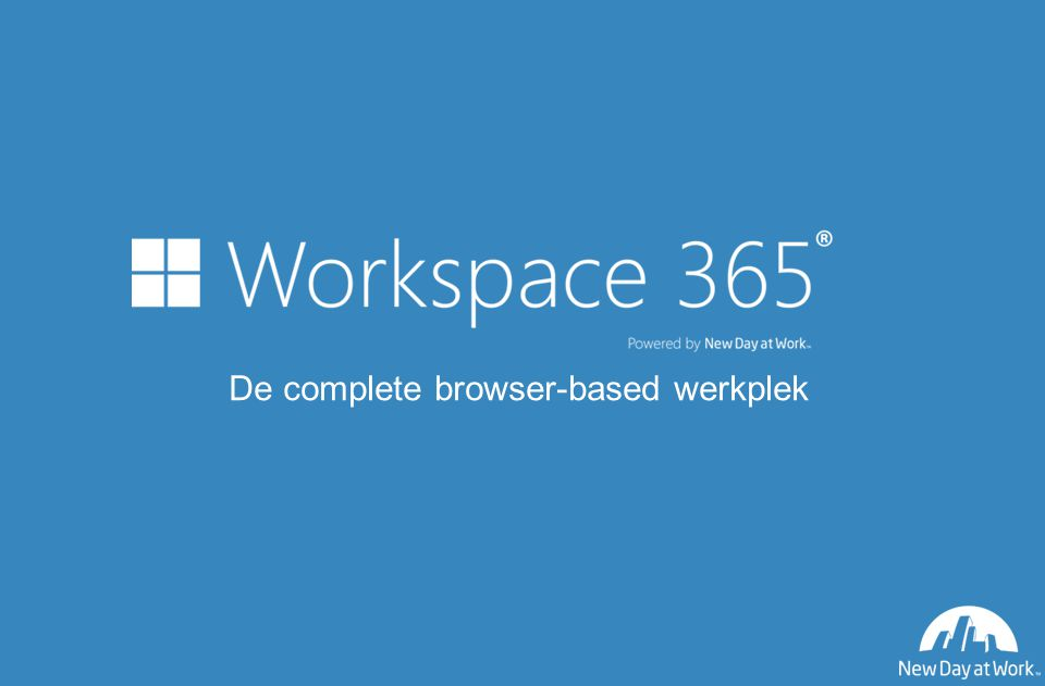 De complete browser-based werkplek