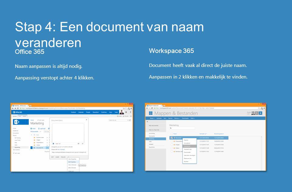 Stap 4: Een document van naam veranderen Office 365 Naam aanpassen is altijd nodig. Aanpassing verstopt achter 4 klikken. Workspace 365 Document heeft