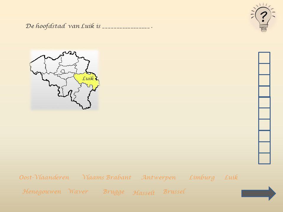West-Vlaanderen Oost-VlaanderenAntwerpen LImburg Luik Luxemburg Namen Henegouwen Vlaams Brabant Waals Brabant Brussels Hoofdstedelijk Gewest Brugge Ge