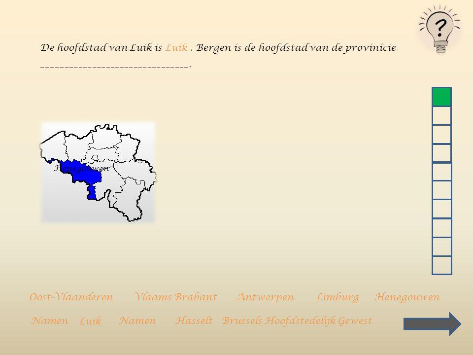 De hoofdstad van Luik is _________________. Oost-VlaanderenVlaams BrabantAntwerpenLimburgLuik HenegouwenWaverBrugge Hasselt Brussel Luik