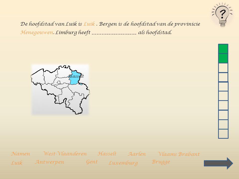 De hoofdstad van Luik is Luik. Bergen is de hoofdstad van de provinicie ________________________________. Oost-VlaanderenVlaams BrabantAntwerpenLimbur
