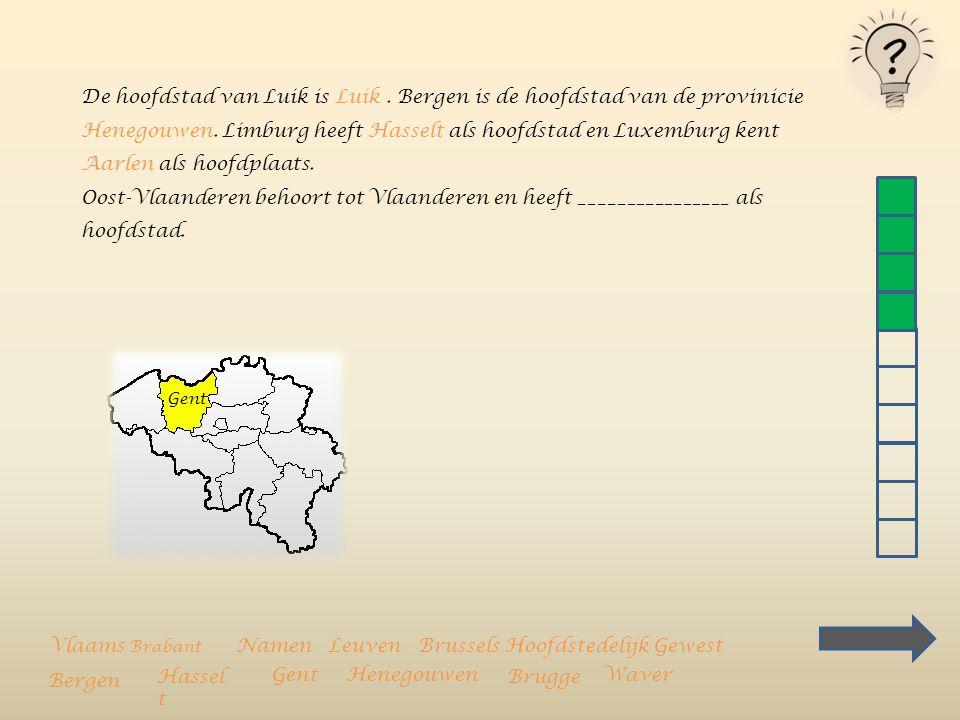 De hoofdstad van Luik is Luik. Bergen is de hoofdstad van de provinicie Henegouwen. Limburg heeft Hasselt als hoofdstad en Luxemburg kent ____________
